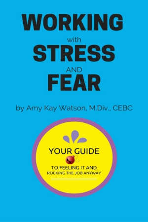 Working with Stress and Fear