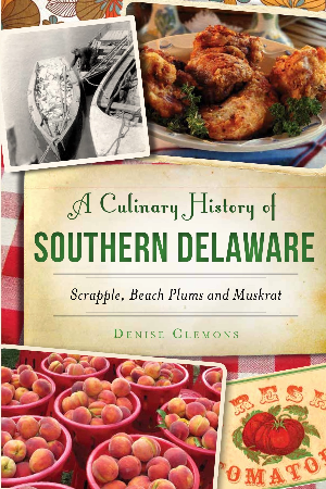 A Culinary History of Southern Delaware