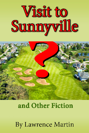 Visit to Sunnyville and Other Fiction