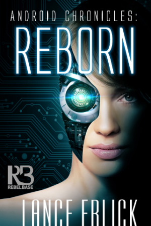 Android Chronicles: Reborn