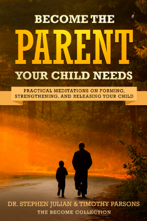 Become the Parent Your Child Needs